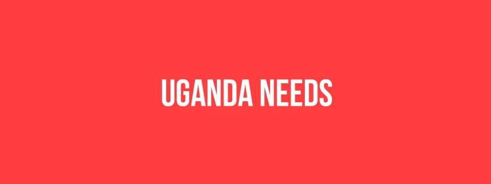 Uganda Needs