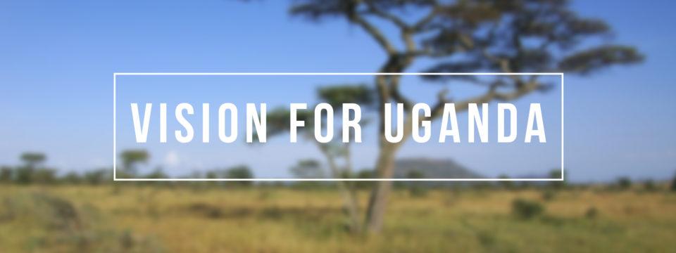 Vision for Uganda
